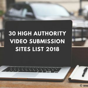 30 High Authority Video Submission Sites List 2018 - createsyou.com