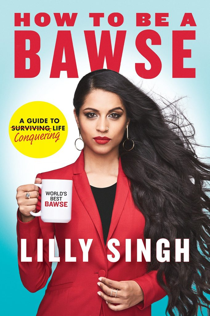 How To Be A Bawse - Lilly Singh iisuperwomenii - createsyou.com