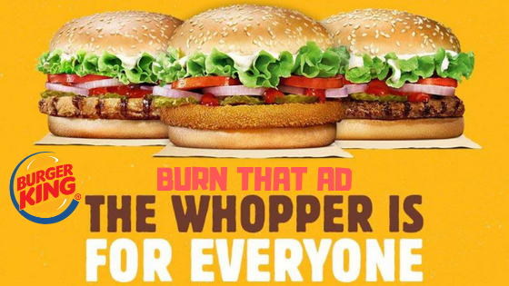 Burger King BURN THAT AD - createsyou