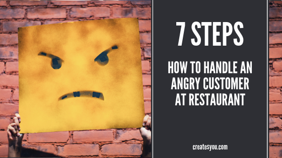 7 STEPS HOW TO HANDLE AN ANGRY CUSTOMER AT RESTAURANT by createsyou