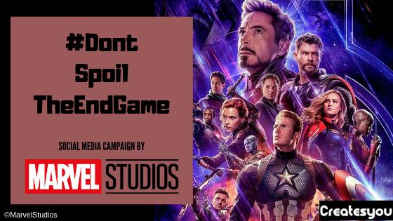 #DontSpoilTheEndGame Social Media Campaign by Marvel Studios - CreatesYou