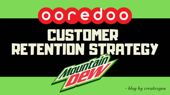 OOREDOO OMAN'S CUSTOMER RETENTION STRATEGY WITH DEW - by createsyou.com