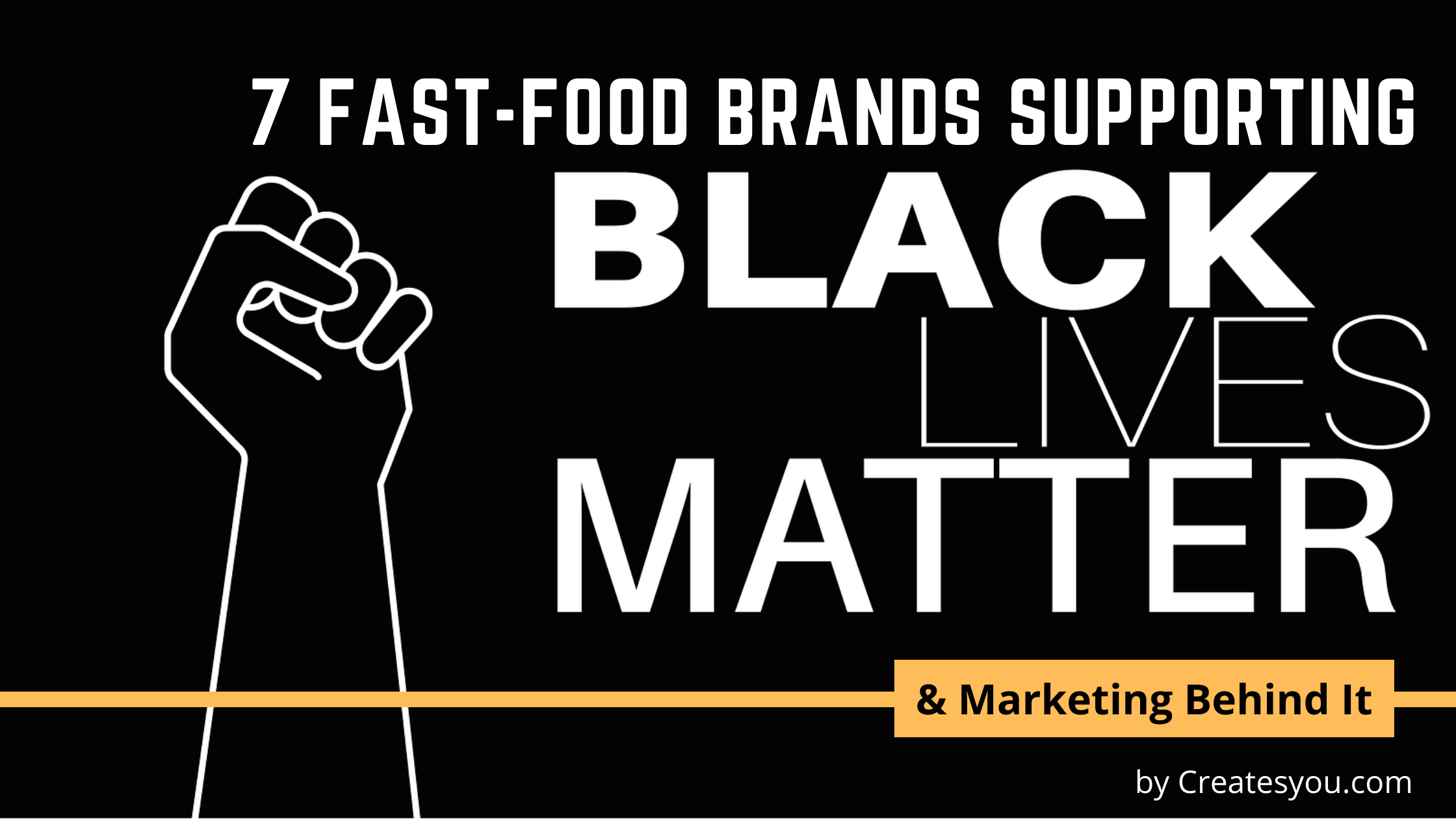 7 FAST-FOOD BRANDS SUPPORTING BLACK LIVES MATTER by Createsyou
